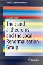 The C and a-Theorems and the Local Renormalisation Group (Springer Briefs in Physics)