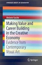 Making Value and Career Building in the Creative Economy : Evidence from Contemporary Visual Art