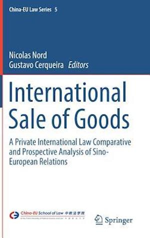International Sale of Goods : A Private International Law Comparative and Prospective Analysis of Sino-European Relations