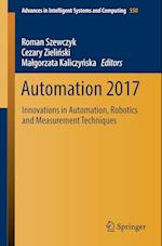 Automation 2017 : Innovations in Automation, Robotics and Measurement Techniques