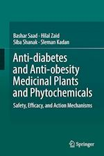 Anti-diabetes and Anti-obesity Medicinal Plants and Phytochemicals : Safety, Efficacy, and Action Mechanisms
