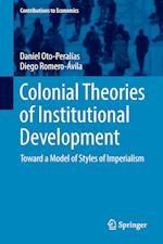 Colonial Theories of Institutional Development : Toward a Model of Styles of Imperialism