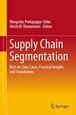 Supply Chain Segmentation : Best-in-Class Cases, Practical Insights and Foundations