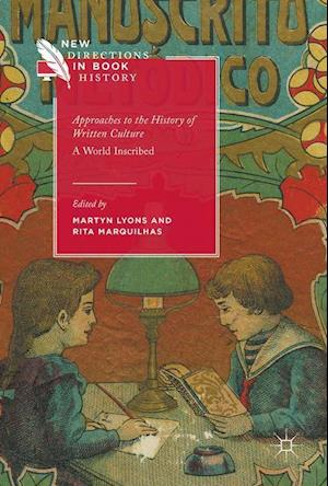 Approaches to the History of Written Culture : A World Inscribed