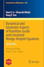 Dynamical and Geometric Aspects of Hamilton-Jacobi and Linearized Monge-Ampère Equations : VIASM 2016