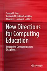 New Directions for Computing Education : Embedding Computing Across Disciplines