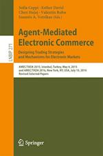 Agent-Mediated Electronic Commerce. Designing Trading Strategies and Mechanisms for Electronic Markets : AMEC/TADA 2015, Istanbul, Turkey, May 4, 2015