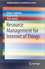 Resource Management for Internet of Things (Springerbriefs in Computer Science)