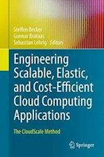 Engineering Scalable, Elastic, and Cost-Efficient Cloud Computing Applications