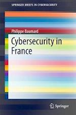 Cybersecurity in France (Springerbriefs in Cybersecurity)
