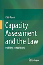 Capacity Assessment and the Law : Problems and Solutions