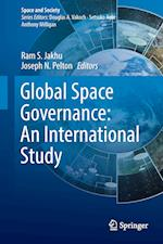 Global Space Governance: An International Study (Space and Society)