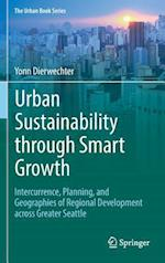 Urban Sustainability through Smart Growth : Intercurrence, Planning, and Geographies of Regional Development across Greater Seattle