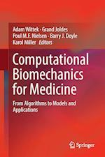 Computational Biomechanics for Medicine : From Algorithms to Models and Applications