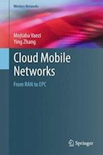 Cloud Mobile Networks : From RAN to EPC