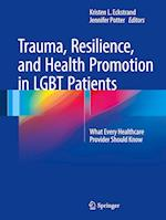 Trauma, Resilience, and Health Promotion in LGBT Patients