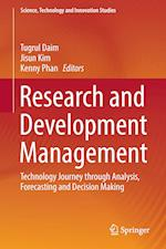 Research and Development Management : Technology Journey through Analysis, Forecasting and Decision Making