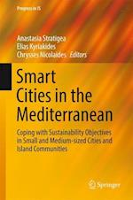 Smart Cities in the Mediterranean : Coping with Sustainability Objectives in Small and Medium-sized Cities and Island Communities