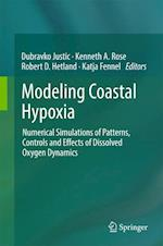 Modeling Coastal Hypoxia : Numerical Simulations of Patterns, Controls and Effects of Dissolved Oxygen Dynamics