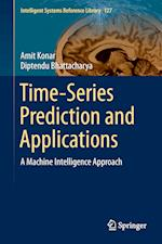 Time-Series Prediction and Applications : A Machine Intelligence Approach