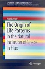 The Origin of Life Patterns : In the Natural Inclusion of Space in Flux