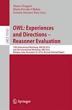 OWL: Experiences and Directions - Reasoner Evaluation : 13th International Workshop, OWLED 2016, and 5th International Workshop, ORE 2016, Bologna, It