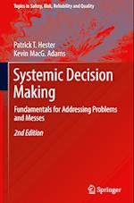 Systemic Decision Making (Topics in Safety, Risk reliability and quality, nr. 33)