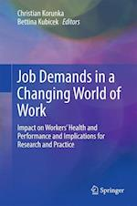 Job Demands in a Changing World of Work : Impact on Workers' Health and Performance and Implications for Research and Practice