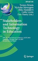 Stakeholders and Information Technology in Education : IFIP TC 3 International Conference, SaITE 2016, Guimarães, Portugal, July 5-8, 2016, Revised Se