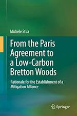From the Paris Agreement to a Low-Carbon Bretton Woods : Rationale for the Establishment of a Mitigation Alliance