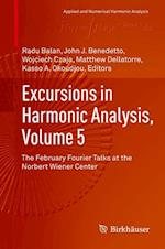 Excursions in Harmonic Analysis, Volume 5 : The February Fourier Talks at the Norbert Wiener Center
