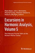Excursions in Harmonic Analysis, Volume 5 (APPLIED AND NUMERICAL HARMONIC ANALYSIS)