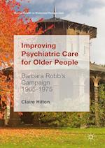 Improving Psychiatric Care for Older People (Mental Health in Historical Perspective)