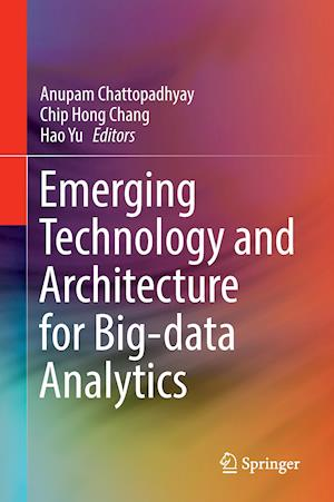 Bog, hardback Emerging Technology and Architecture for Big-Data Analytics af Anupam Chattopadhyay