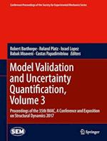 Model Validation and Uncertainty Quantification, Volume 3 (Conference Proceedings of the Society for Experimental Mechanics Series)