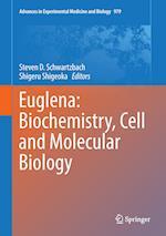 Euglena: Biochemistry, Cell and Molecular Biology (ADVANCES IN EXPERIMENTAL MEDICINE AND BIOLOGY, nr. 979)