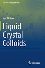 Liquid Crystal Colloids (Soft and Biological Matter)
