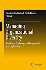 Managing Organizational Diversity : Trends and Challenges in Management and Engineering