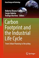 Carbon Footprint and the Industrial Life Cycle : From Urban Planning to Recycling