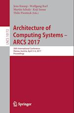 Architecture of Computing Systems - ARCS 2017 : 30th International Conference, Vienna, Austria, April 3-6, 2017, Proceedings