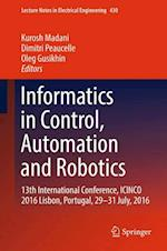 Informatics in Control, Automation and Robotics : 13th International Conference, ICINCO 2016 Lisbon, Portugal, 29-31 July, 2016