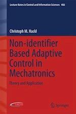 Non-identifier Based Adaptive Control in Mechatronics : Theory and Application