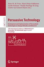 Persuasive Technology: Development and Implementation of Personalized Technologies to Change Attitudes and Behaviors : 12th International Conference,