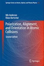 Polarization, Alignment, and Orientation in Atomic Collisions (Springer Series on Atomic, Optical, and Plasma Physics)
