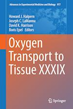 Oxygen Transport to Tissue (ADVANCES IN EXPERIMENTAL MEDICINE AND BIOLOGY, nr. 977)