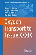 Oxygen Transport to Tissue XXXIX (ADVANCES IN EXPERIMENTAL MEDICINE AND BIOLOGY)