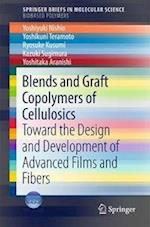 Blends and Graft Copolymers of Cellulosics : Toward the Design and Development of Advanced Films and Fibers