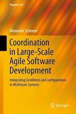 Coordination in Large-Scale Agile Software Development : Integrating Conditions and Configurations in Multiteam Systems