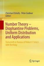 Number Theory - Diophantine Problems, Uniform Distribution and Applications : Festschrift in Honour of Robert F. Tichy's 60th Birthday