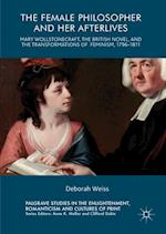 The Female Philosopher and Her Afterlives (Palgrave Studies in the Enlightenment, Romanticism and the Cultures of Print)
